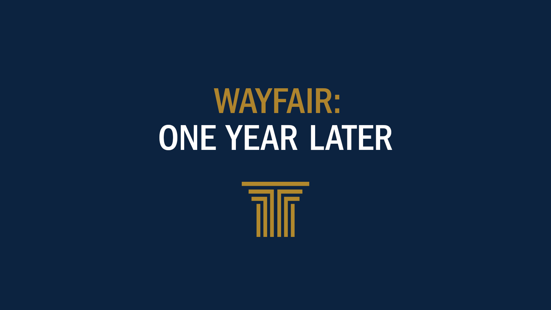 WayFair One year later